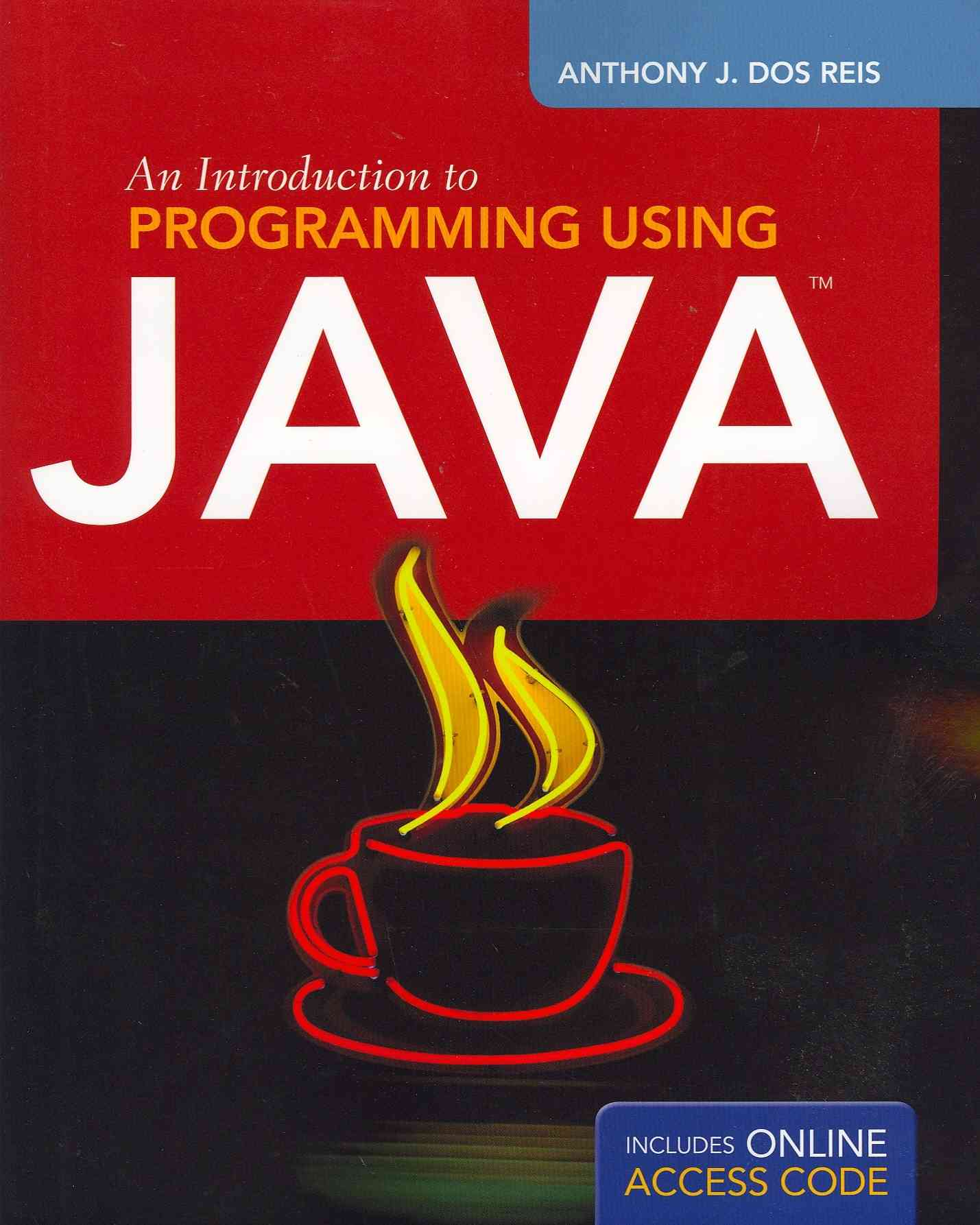 An Introduction to Programming Using Java By DOS Reis, Anthony J./ Dos Reis, Laura L.